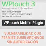 Vulnerabilidad plugin WPTouch WordPress