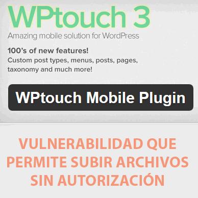 Vulnerabilidad en el plugin WPTouch para WordPress