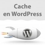Cache en WordPress cohete