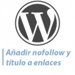 añadir nofollow y titulo a enlaces WordPress