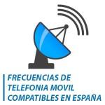 frecuencias de telefonia móvil compatibles en españa