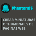 crear thumbnail web con phantomjs