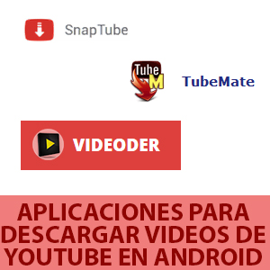 Aplicaciones para descargar videos de YouTube en Android