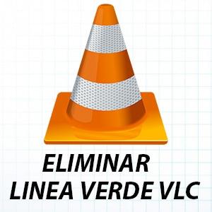 Evitar línea verde al reproducir video en VLC