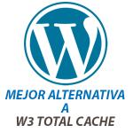 Mejor alternativa a W3 Total Cache