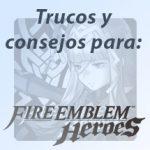 Trucos Fire Emblem Heroes