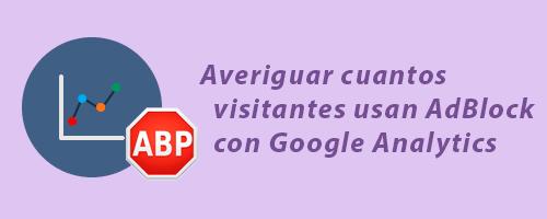 Averiguar cuantos visitantes usan AdBlock con Google Analytics