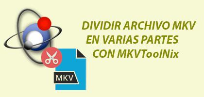 Cómo dividir un archivo mkv en dos partes con MKVToolNix
