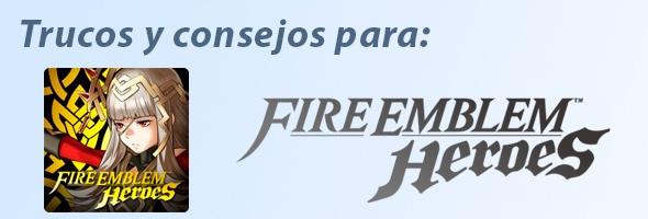 Trucos para Fire Emblem Heroes y conseguir orbes gratis