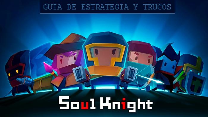 Estrategia y trucos para Soul Knight