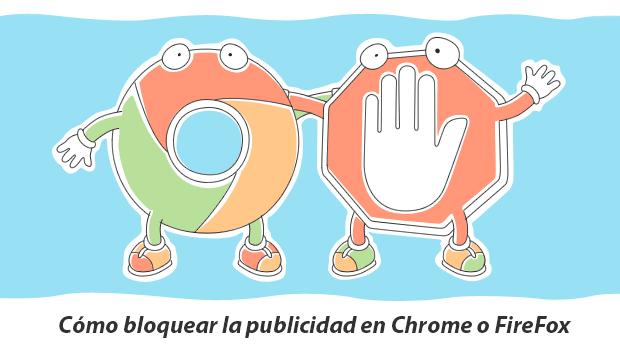 Cómo bloquear la publicidad en Chrome o FireFox
