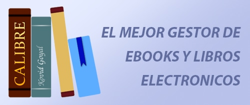 Calibre, el mejor gestor de ebooks y libros electrónicos