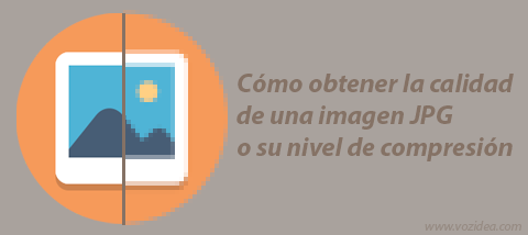Cómo obtener la calidad de una imagen JPG o su nivel de compresión