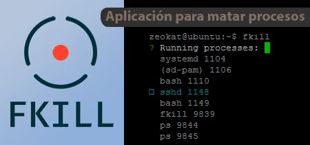 fkill-cli, aplicación multiplataforma para matar procesos