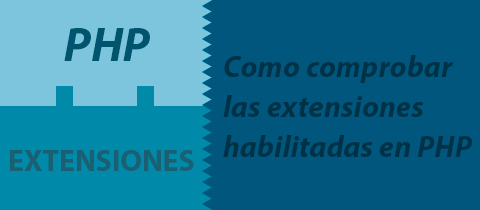 Comprobar las extensiones cargadas en PHP desde la consola