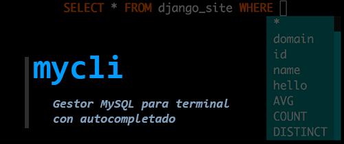 mycli, gestor MySQL para terminal con autocompletado