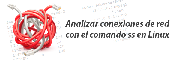 Analizar las conexiones de red con el comando ss en Linux
