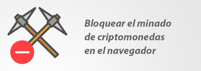 Bloquear el minado de criptomonedas en el navegador