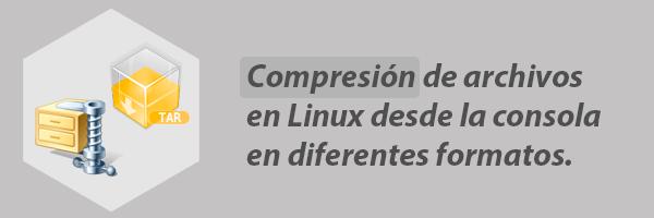 Compresión de archivos en Linux desde la consola