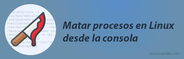 matar procesos en linux