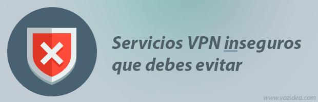 Servicios VPN que debes evitar