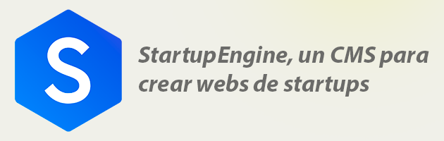 StartupEngine, el CMS para crear startups