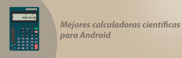 mejores calculadoras científicas para android