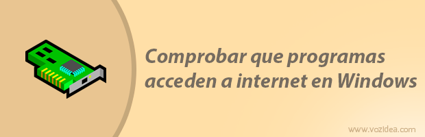 Comprobar que programas acceden a internet en Windows