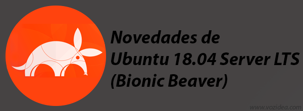 Novedades de la versión para servidores Ubuntu 18.04 Server LTS