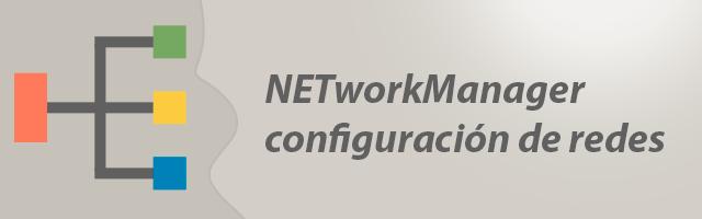NETworkManager, consulta la configuración de redes y localiza fallos