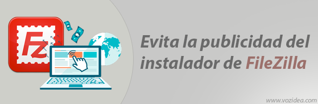 Evita la publicidad del instalador de FileZilla