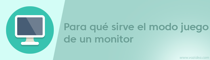 Para qué sirve el modo juego de un monitor