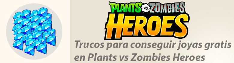 Trucos para conseguir joyas gratis en Plants vs Zombies Heroes