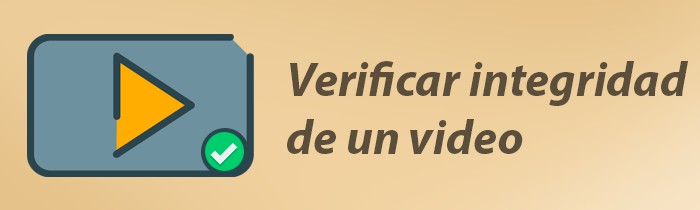 Cómo verificar la integridad de un video