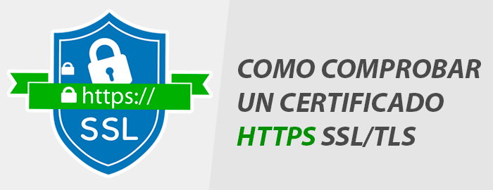 comprobar la validez de un certificado HTTPS SSL/TLS