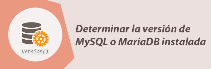 Como saber que versión de MySQL o MariaDB tengo instalada