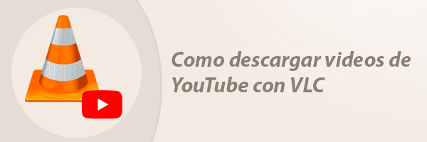 descargar videos de YouTube con VLC