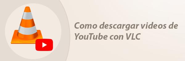 descargar videos de YouTube con VLC