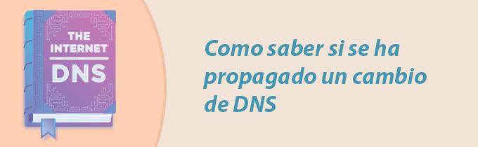 saber si se ha propagado un cambio de DNS